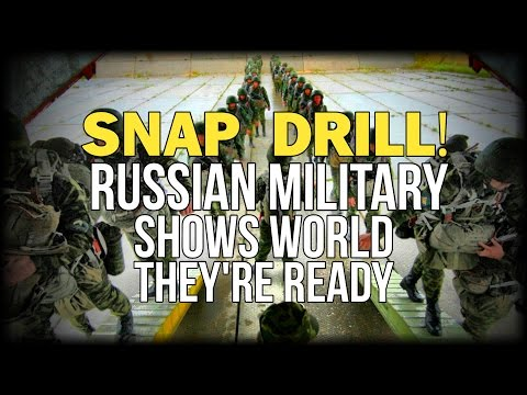 SNAP DRILL! RUSSIAN MILITARY SHOWS WORLD THEY'RE READY