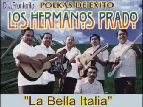 Los Hermanos Prado - La Bella Italia (Polka)
