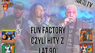 Fun Factory koncert NaPropsie ! Video relacja z koncertu