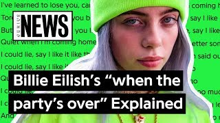 "Billie Eilish's ""when the party's over"" Explained 
