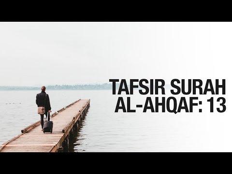 Tafsir Surah Al Ahqaf Ayat 13 - Ustadz Khairullah Anwar Luthfi, Lc