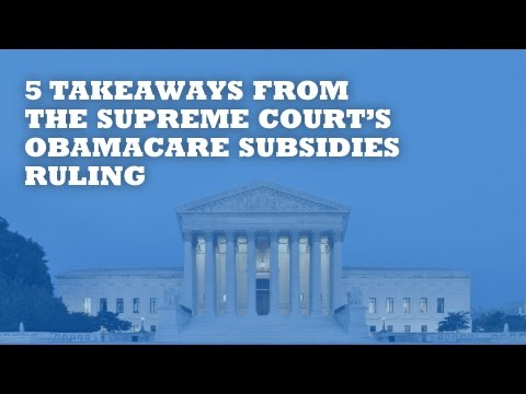 5 Takeaways From Today's Supreme Court Ruling on Obamacare