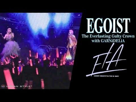 EGOIST【LIVE 2017】 The Everlasting Guilty Crown with