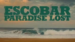 ESCOBAR: PARADISE LOST - Official Trailer - Now playing!