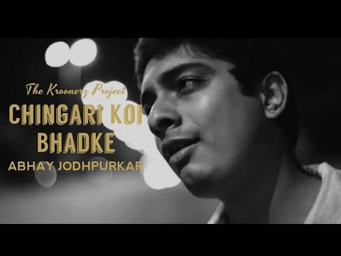 Chingari Koi Bhadke - The KroonerZproject Ft. Abhay Jodhpurkar...