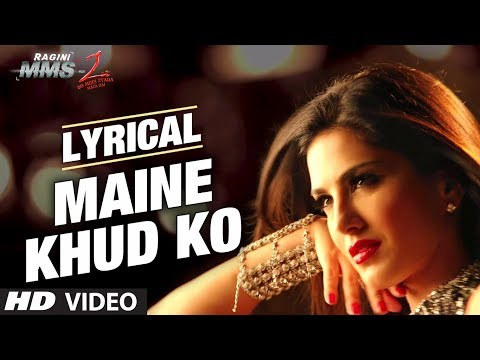 maine Khud Ko Ragini Mms 2 Song With Lyrics | Sunny Leone | Mustafa Zahid video