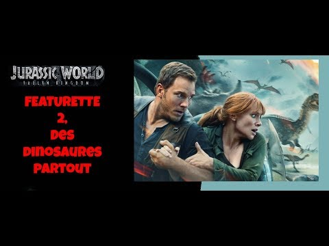 Jurassic World Fallen Kingdom, Featurette 2 : Des Dinosaures Partout !
