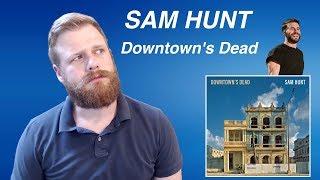 Download Lagu Sam Hunt - Downtown's Dead   Reaction Gratis STAFABAND