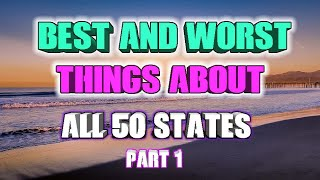 Best and Worst of all 50 States. Part 1 Alabama to Georgia