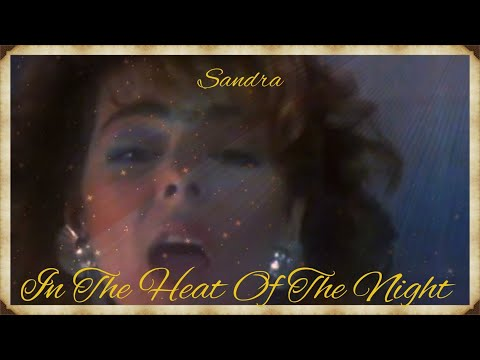 "Sandra ""In The Heat Of The Night"" (Official ""Fullscreen"" Video) 2K HD"
