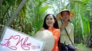 [MV OFFICIAL] TIỀN GIANG QUÊ TÔI - Lê Như | Câu hò của cô gái Tiền Giang làm ruột gan mát ngọt
