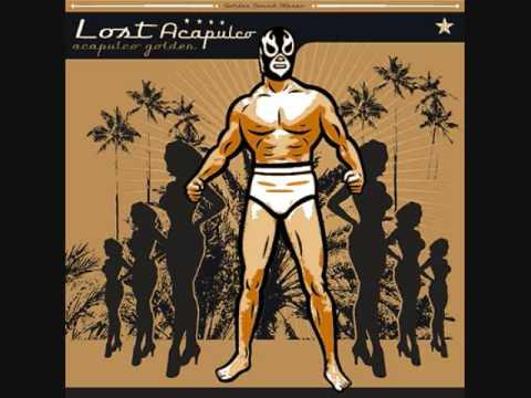 Lost Acapulco - Acapulco Golden