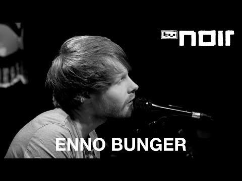 Enno Bunger - Ich Mochte Noch Bleiben Die Nacht Ist Noch Jung