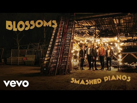 Blossoms Smashed Pianos music videos 2016