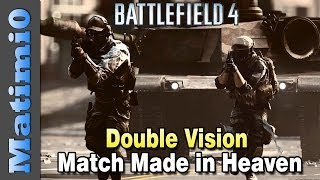Match Made in Heaven - Recon/Engineer Double Vision (Battlefield 4 Gameplay/Commentary)