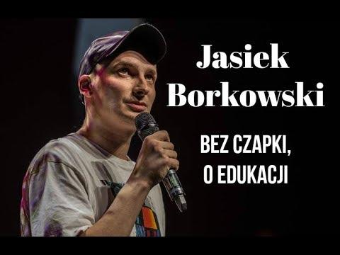 Jasiek Borkowski - Bez Czapki, O Edukacji