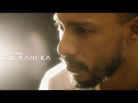 Dil Kahi Ka - Dino James [Official Music Video]
