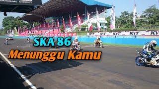 SKA 86 - MENUNGGU KAMU (Cover Arena balap Satria Fu 200cc)