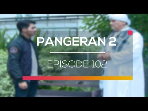 download lagu Pangeran 2 - Episode 102 gratis