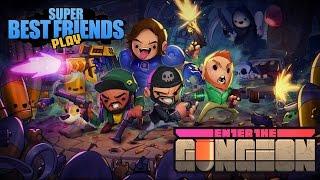 Super Best Friends Play Enter The Gungeon
