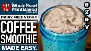 DAIRY FREE VEGAN COFFEE SMOOTHIE » Refined sugar free, plant based, easy to make!
