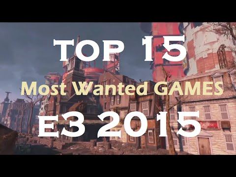 Top 15 MOST WANTED Games at E3 2015 | HD