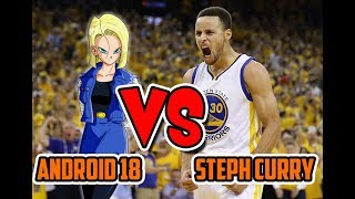 Android 18 VS Steph Curry