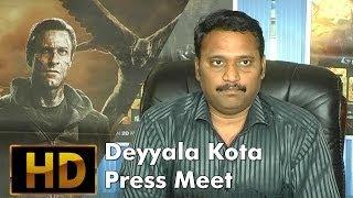 Deyyala Kota 3 Press Meet