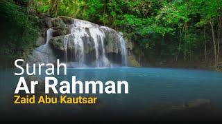 Murrotal Quran Ar Rahman - Zaid Abu Kautsar