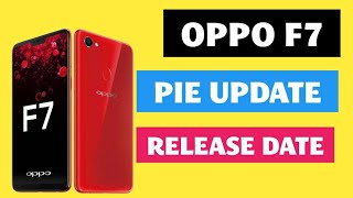 Colour os 6 and Android pie update for OPPO f7 | oppo F7 pie update