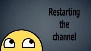 Channel restart