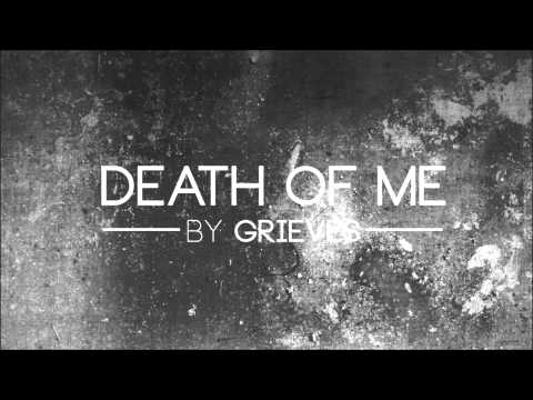 Grieves - Death Of Me