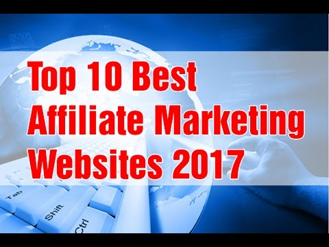 Affiliate Marketing for Beginner - Top 10 Best Affiliate Marketing Websites 2017