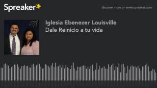 Dale Reinicio a tu vida (made with Spreaker)