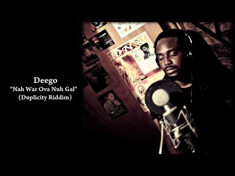 Deego-Nah War Ova Nuh Gal -(Raw) Duplicity Riddim-WMP