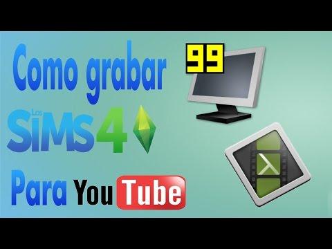 Como Grabar LOS SIMS 4 Para Subrilo A Youtube Tutorial