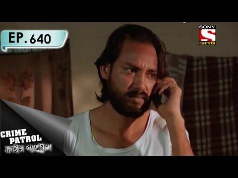 Crime Patrol - ক্রাইম প্যাট্রোল (Bengali) - Ep 640 - Unsuccessful- 13th Mar, 2017