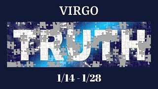 VIRGO: The Harsh Truth 1/14 - 1/28