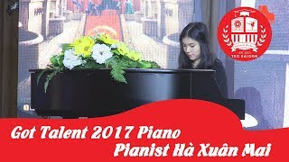 Got talent Piano - Pianist Hà Xuân Mai | #TED_SAIGON