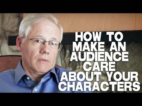 How To Make An Audience Care About Your Characters by John Truby