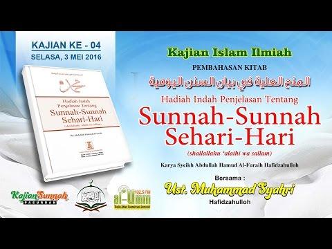 KAJIAN KITAB SUNNAH-SUNNAH SEHARI-HARI # 004 ( 03 MEI 2016 )