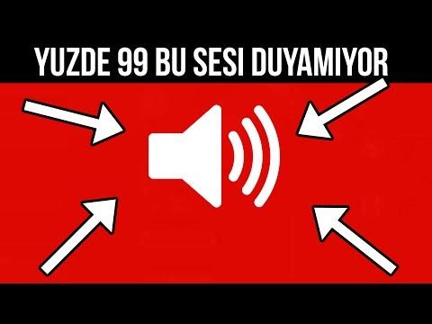 %99 BU SESİ DUYAMIYOR !!