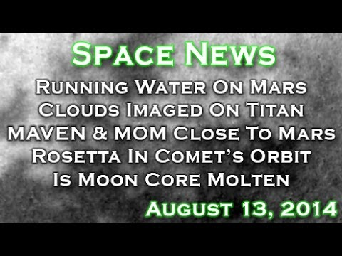 Clouds Imaged On Titan, Rosetta In Comet's Orbit, Water On Mars - WUITS Space News Aug 13th 2014