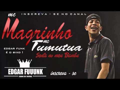 Mc Magrinho & Mc Tumultua - Senta No Meu Bambu ♫♪  ( Lançamento 2014 )