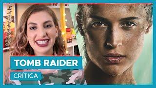 TOMB RAIDER | Lara Croft é minha guerreirinha!