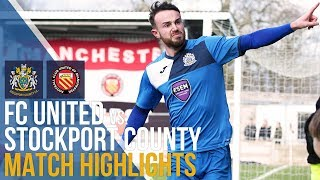 FC United Of Manchester Vs Stockport County - Match Highlights - 17.02.2018