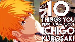 10 Things You Didn't Know About Ichigo Kurosaki! (10 Facts)   Bleach