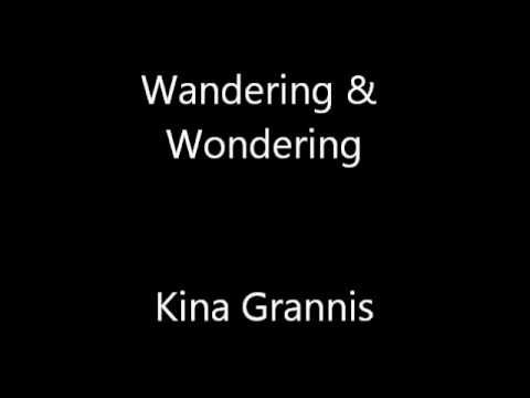 Kina Grannis - Wandering And Wondering
