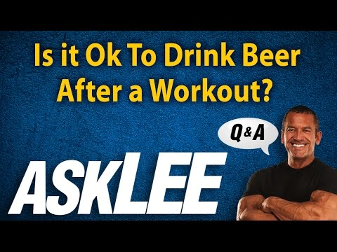 Beer After Your Workout - With Lee Labrada