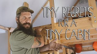 5 Tiny Regrets About the Off Grid TIny Cabin